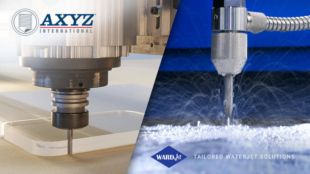 AXYZ International enters the waterjet industry by acquiring WARDJet